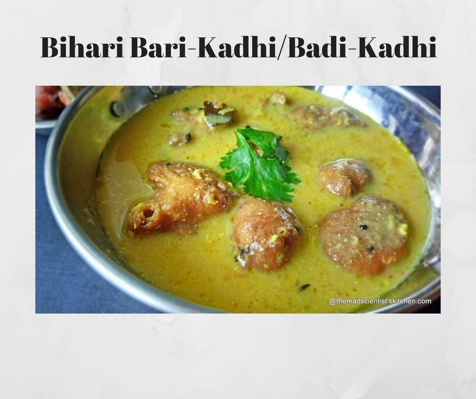 Bihari Bari-Kadhi,Badi-Kadhi,Fried Dumplings in Yogurt Gravy