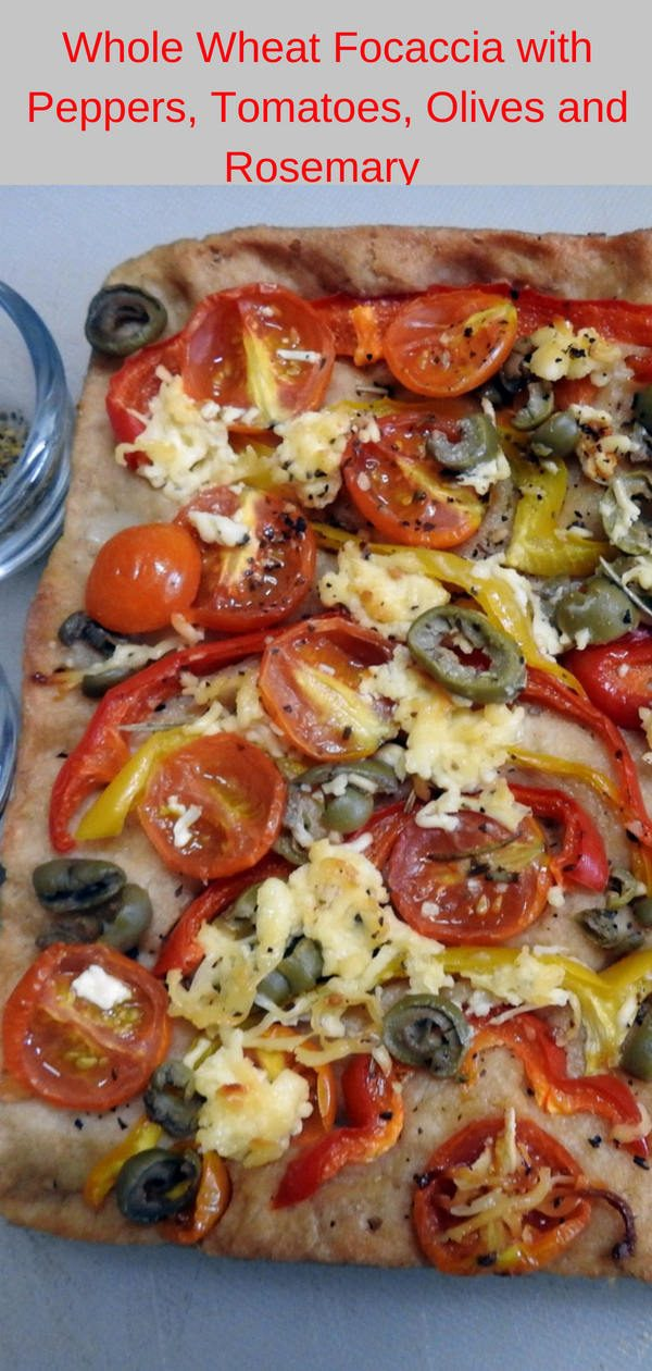 Italian Bread, Whole Wheat Focaccia with Peppers, Tomatoes, Olives and Rosemary