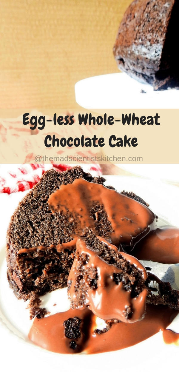 Egg-less Whole-Wheat Chocolate Cake #Choctoberfest