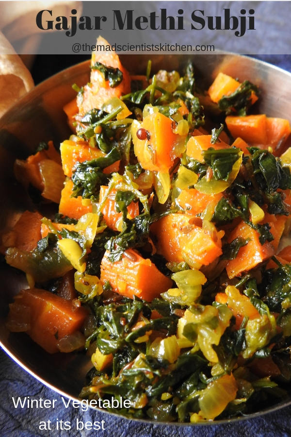 Gajar Methi Subji, Carrot and Fenugreek Leaves Vegetable