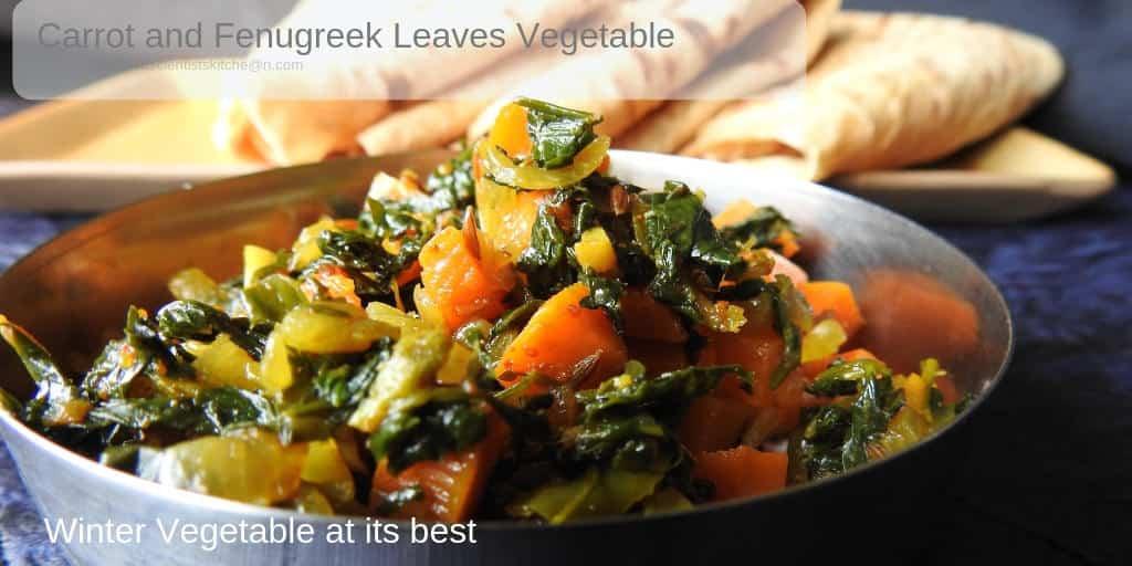 Gajar Methi Subji, Carrot and Fenugreek Leaves Vegetable