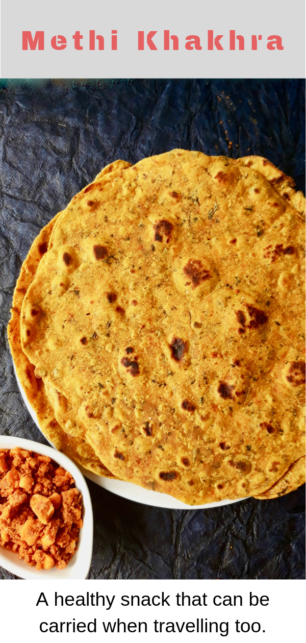 Methi Khakhra are made by rolling a dough of whole wheat and fenugreek leaves. Roasted on a hot skillet they are delicious.