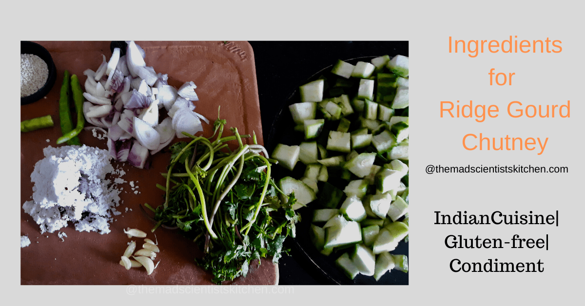 Ingredients for Ridge Gourd Chutney