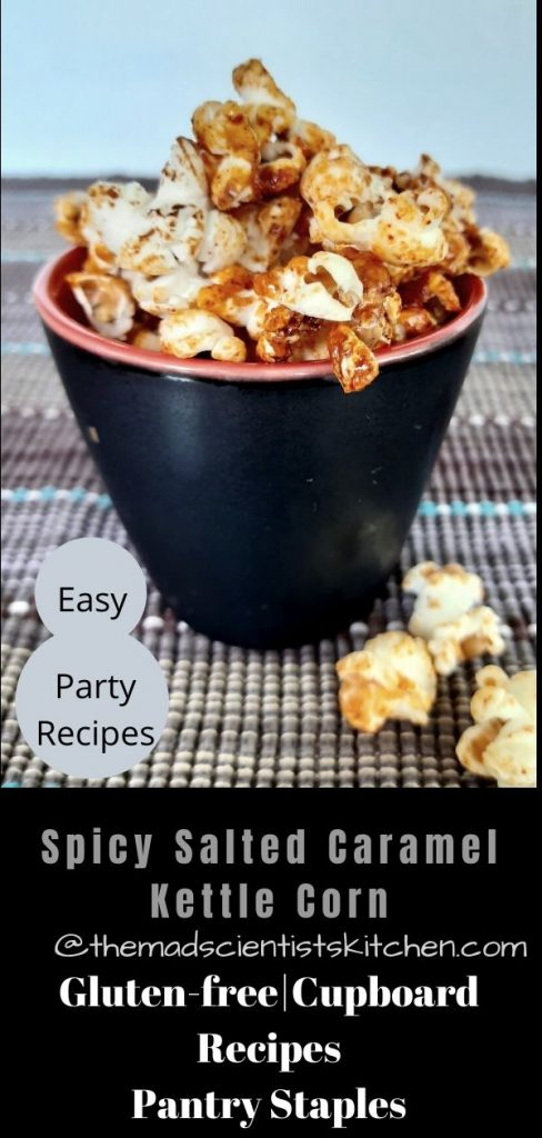 Easy desserts and snacks served as Spicy Salted Caramel Popcorn