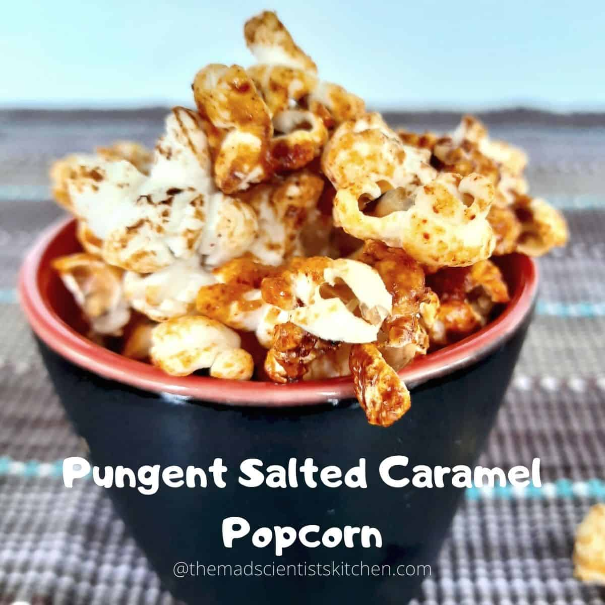 Homemade Spicy Salted Caramel Popcorn The Mad Scientists Kitchen