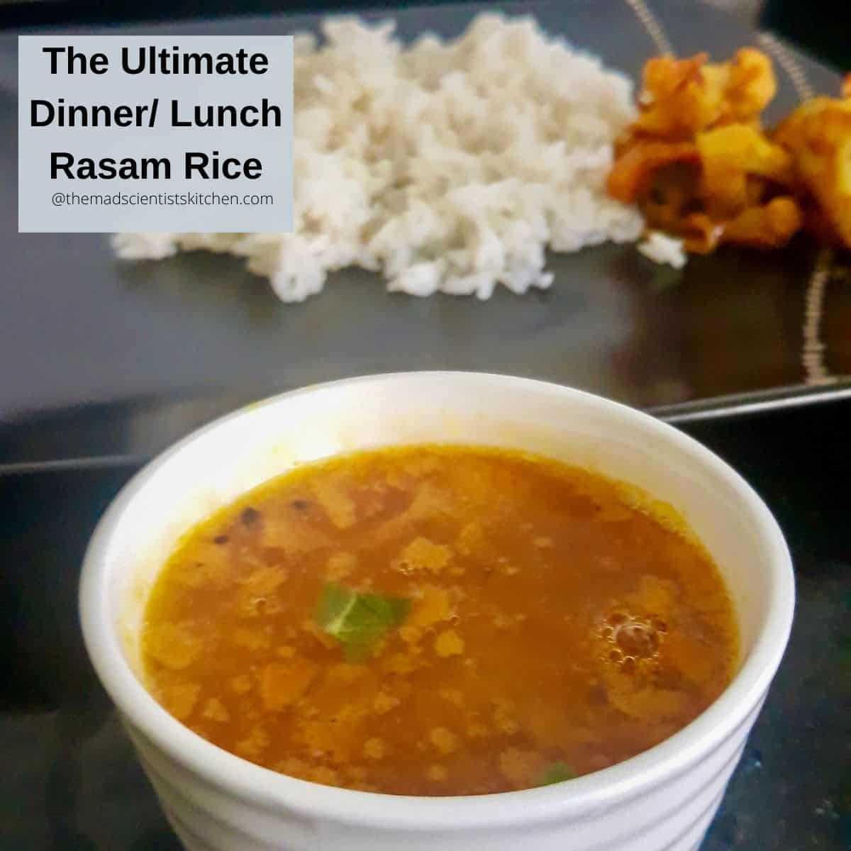 Rasam Rice is normal for lunch or dinner.