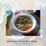 A serving of Asian Hot Pot Soup Recipe