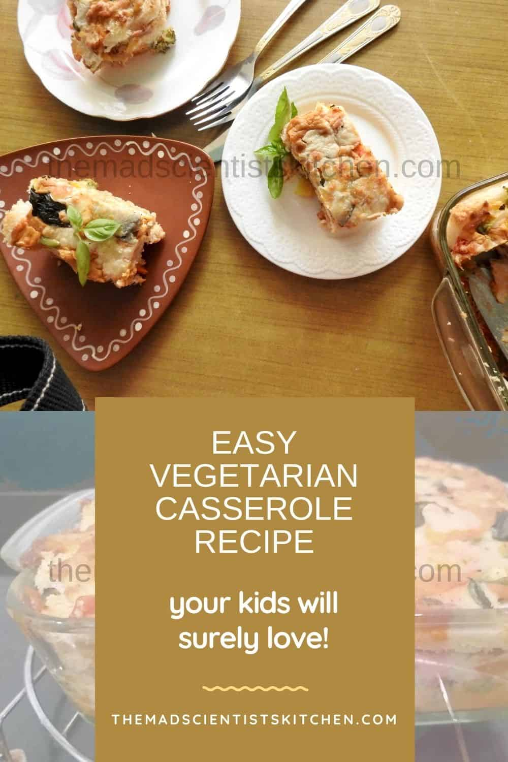 Enjoy vegetarian casserole we loved it.