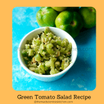Serve up some delicious salad made with green tomatoes, Indian style