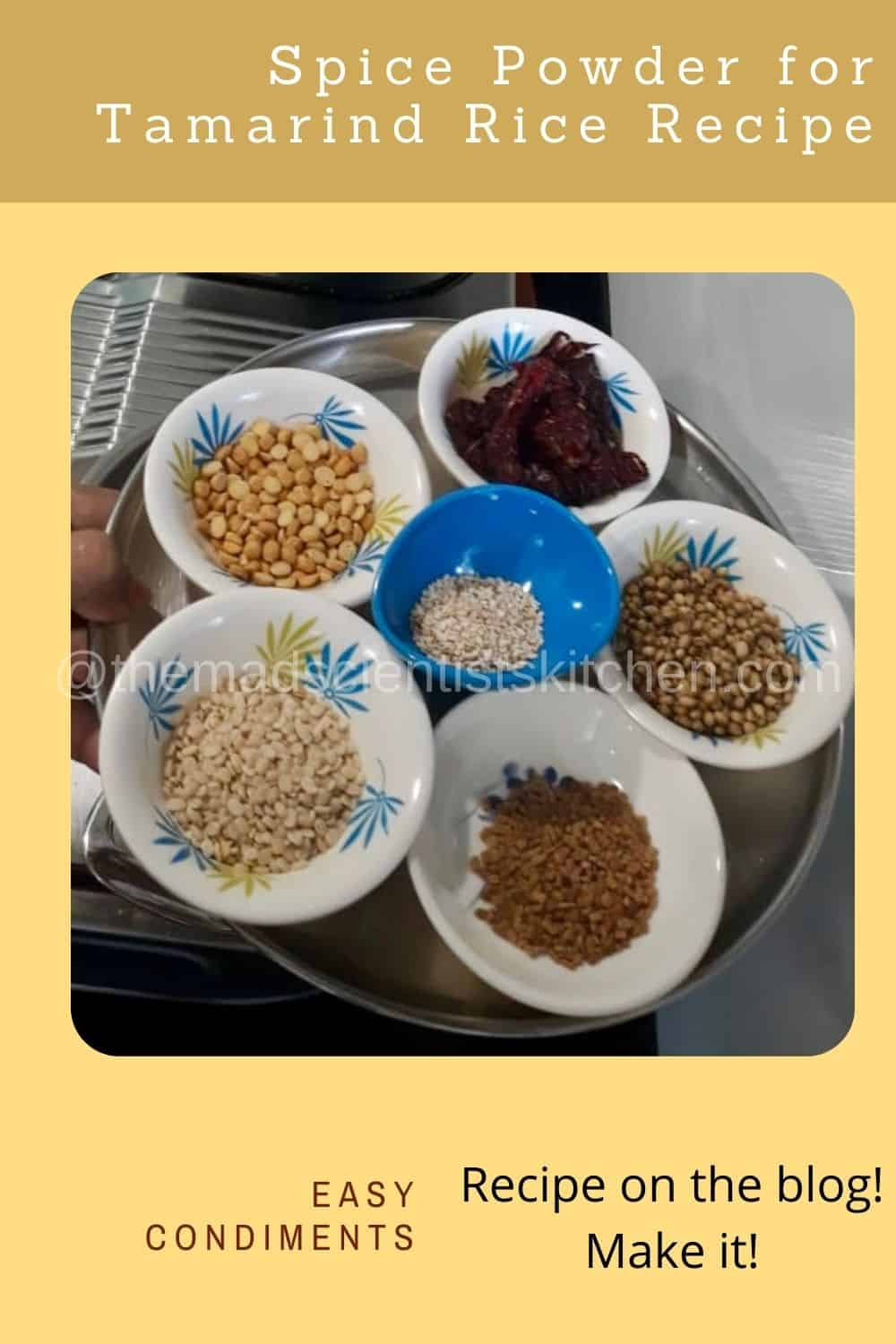 Spices you will need to make the Tamarind Rice Spice powder.